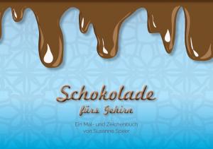 Schokolade fürs Gehirn - Ausmalbuch von Susanne Speer