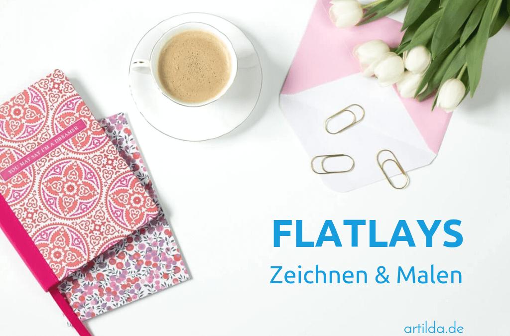 Flatlays – zeichnen und malen