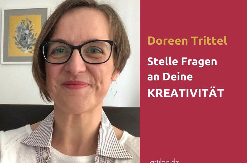 Doreen Trittel: Fragen an die eigene Kreativität